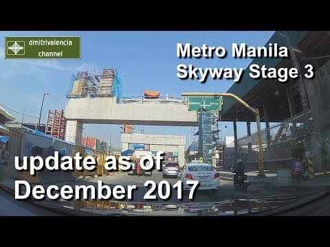 Metro Manila Skyway Stage 3 update as of December 2017