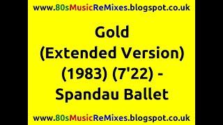 Gold (Extended Version) - Spandau Ballet   80s Dance Music   80s Club Music   80s Pop Classics