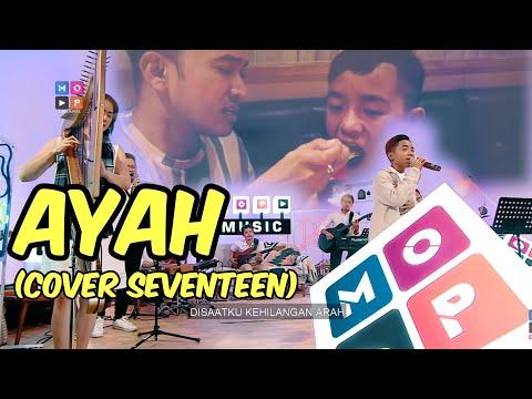 BETRAND PETO PUTRA ONSU - AYAH [COVER SEVENTEEN] (MOP MUSIC S2)