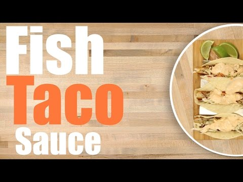 Fish Taco Baja Sauce Recipe - Soooo Tasty!