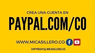 Cómo Crear una Cuenta Gratis en Paypal.com/co (Colombia)