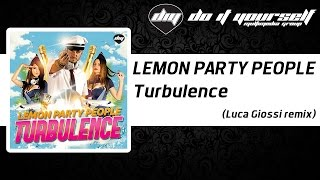 LEMON PARTY PEOPLE - Turbulence (Luca Giossi remix) [Official]