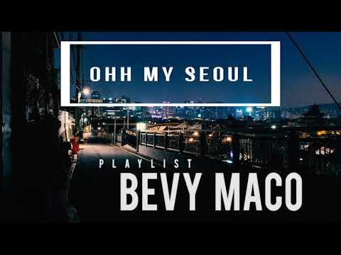 [PLAYLIST] Bevy Maco