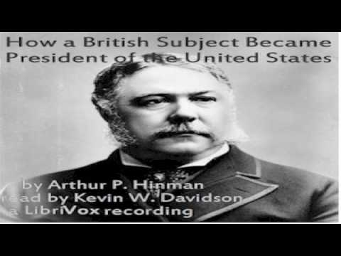 How a British Subject Became President of the United States | Arthur P. Hinman | Talkingbook | 1/2