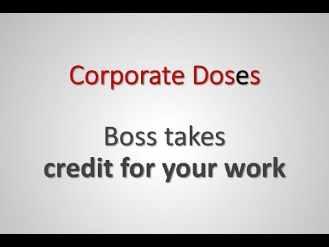 Corporate Challenge - Does you Boss takes credit for your work?