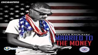 Speaker Knockerz Money Married To The Money 2013 DOWNLOAD