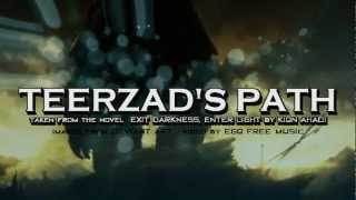 Exit Darkness, Enter Light - TEERZAD's PATH