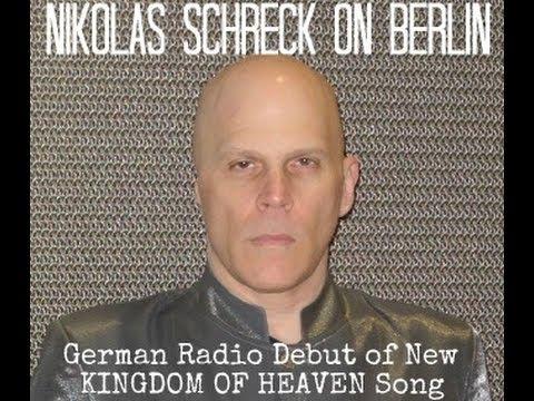 NIKOLAS SCHRECK Berlin Radio Interview - Kingdom of Heaven Song Debut May 2014