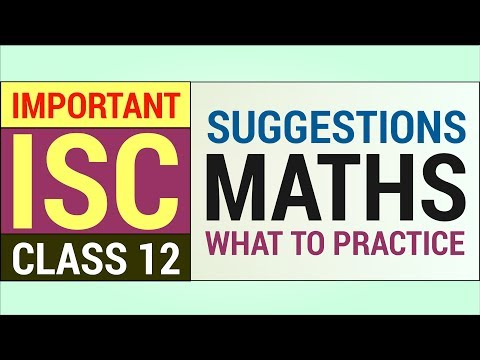 ISC 2019 Mathematics Important Suggestions (How and What to Study) Chapterwise Marks Breakup