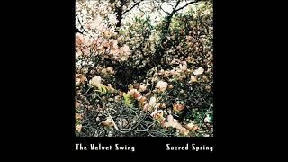 the velvet swing sacred spring ep