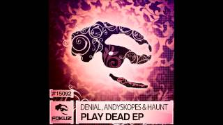 Denial & Andyskopes - Play Dead