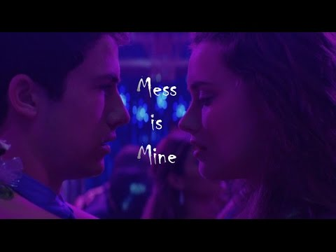 Clay & Hannah II Mess is Mine (13 Reasons Why)