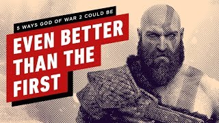 5 Ways God of War 2 Could Be Even Better Than The First