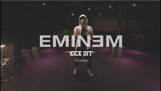 """Eminem (Freestyle) """"Kick Off"""""""