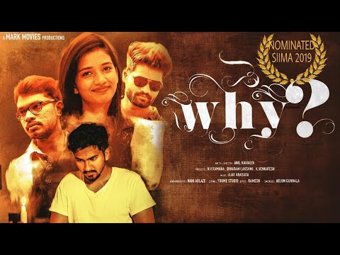 WHY - Telugu Short Film 2018     Directed by Anil Kaivalya