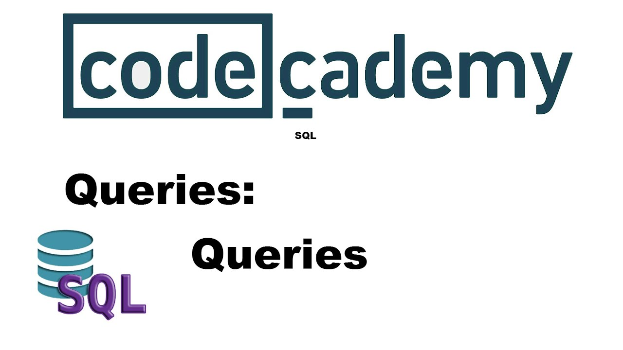 Learn SQL: Queries | Codecademy