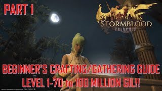 Final Fantasy XIV - Beginner's Crafting/Gathering Guide 1-70 to 100 mil gil!! Part 1