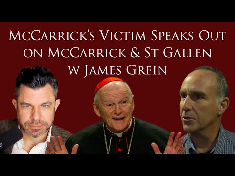 McCarrick's Victim Speaks Out On McCarrick And St Gallen W James Grein (Dr Marshall #188)