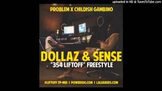 Problem - Dollaz & Sense (354 Liftoff Freestyle) ft. Childish Gambino Mp3