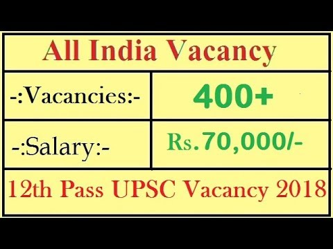 UPSC Recruitment 2018 Govt Jobs for 12th Pass Students ...