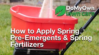 How to Apply Spring Pre-Emergents & Spring Fertilizers