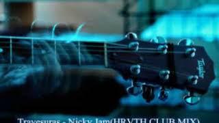 Travesuras - Nicky Jam(HRVTH CLUB MIX)