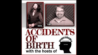 Accidents of Birth (with the hosts of Cognitive Dissonance)