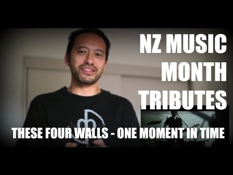 NZ Music Month Tributes: These Four Walls - One Moment In Time