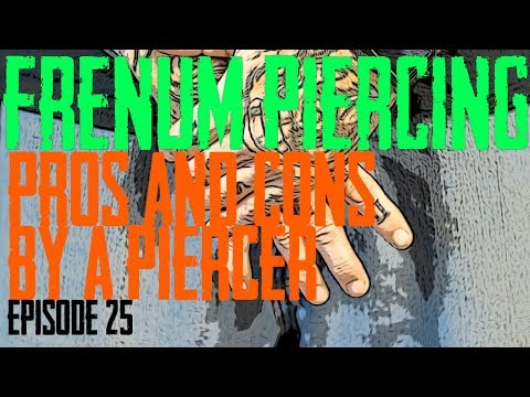 Frenum Piercing Pros Cons By A Piercer Ep 25 Youtube