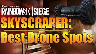 Rainbow Six Siege - In Depth: SKYSCRAPER MAP - BEST Drone Spots