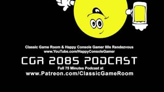 CGR 2085 Podcast with Happy Console Gamer & Classic Game Room