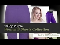 10 Top Purple Women'S Shorts Collection Spring 2017 Collection