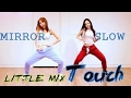 Mirrored & Slow] Little Mix - Touch WAVEYA Choreography Ari
