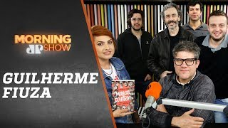 Guilherme Fiuza - Morning Show - 04/09/18