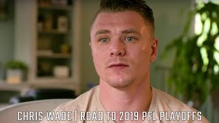 Chris Wade - Road to the PFL Playoffs | Professional Fighters League 2019