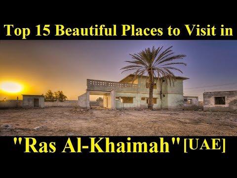Top 15 Places to visit in Ras Al-Khaimah [ UAE ] - A Tour Through Images