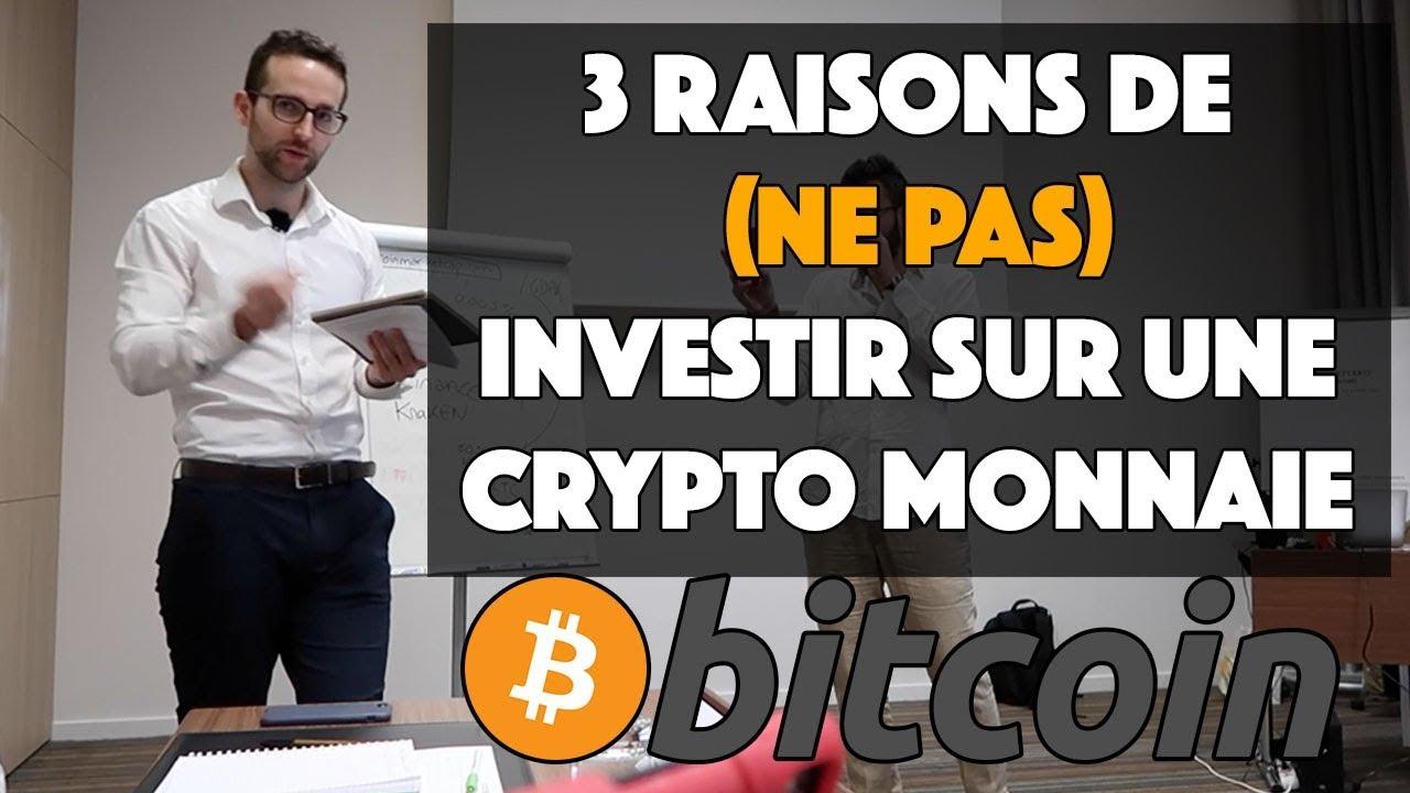 3 RAISONS DE (NE PAS) INVESTIR SUR LA CRYPTO MONNAIE