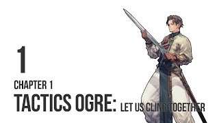 Tactics Ogre: Let Us Cling Together - Let