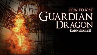 How to Beat the Guardian Dragon boss - Dark Souls 2