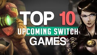 Top 10 NEW Upcoming Nintendo Switch Games 2018 & Beyond!