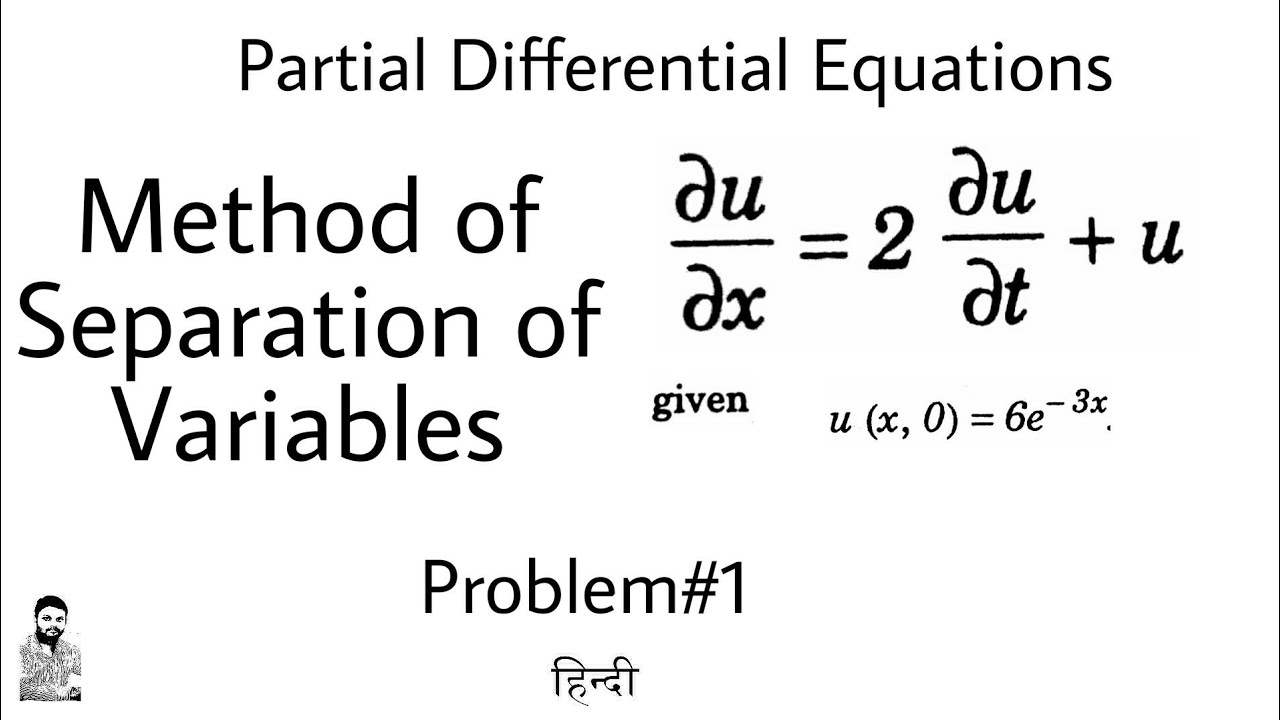 25  Method of Separation of Variables | Problem#1 | PDE