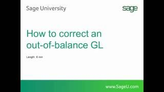 Sage 100 — How to correct an out of balance General Ledger