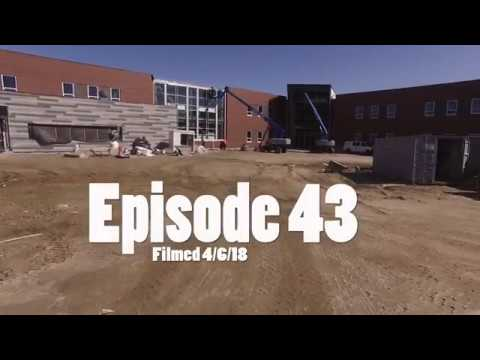 SHS & SRTC Construction: Episode 43 Filmed 4/6/18