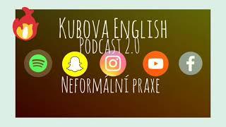 Neformální angličtina v praxi - Kubova English Podcast 2.0