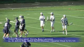 Acton Boxborough Varsity Boys Lacrosse vs St Johns Prep MIAA North Division I Quarter Final 5/31/14