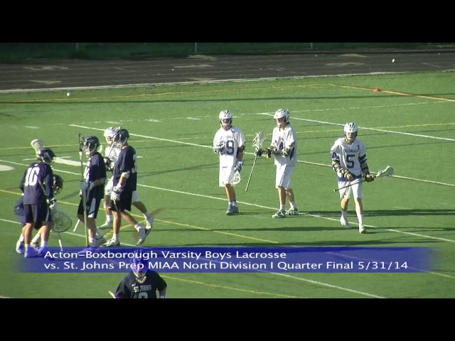 Acton Boxborough Varsity Boys Lacrosse vs St Johns Prep MIAA North Division I Quarter Final 5/31/14