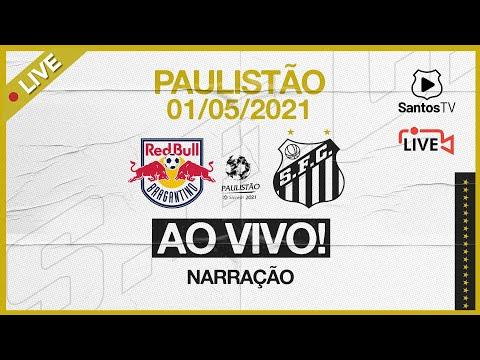 🔴 AO VIVO: RED BULL BRAGANTINO 1 x 1 SANTOS | PAULISTÃO (01/05/21)