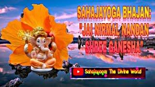 Jai Nirmal Nandan Shree Ganesha