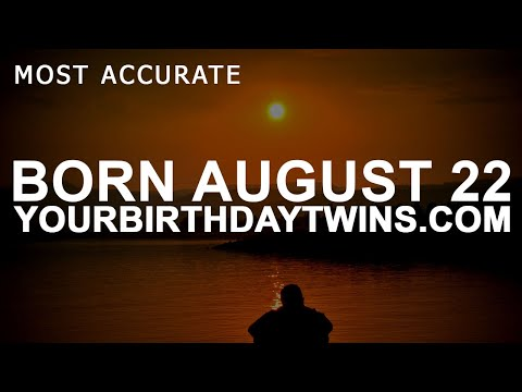 Born on August 22 | Birthday | #aboutyourbirthday | Sample