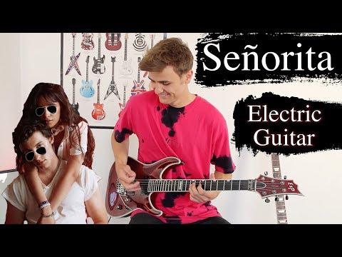 Señorita - Shawn Mendes & Camila Cabello - Electric Guitar Cover